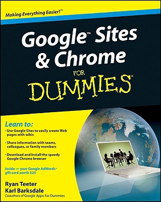 Google Sites & Chrome for Dummies By Teeter, Ryan/ Barksdale, Karl